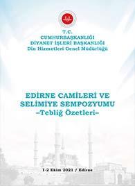 Edirne Camileri Ve Selimiye Sempozyumu –Tebliğ Özetleri–